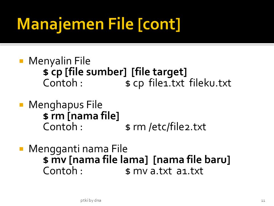 Manajemen File [cont] Menyalin File $ cp [file sumber] [file target]